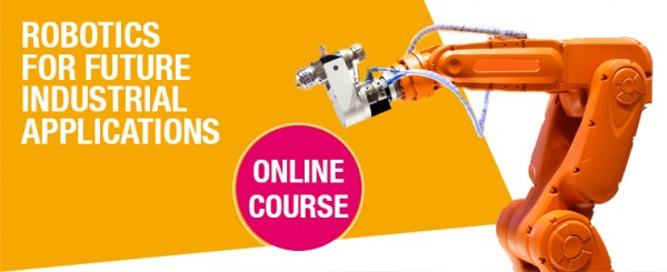 Online Course 2021 - Robotics for Future Industrial Applications